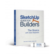SketchUp® Guide for Builders: The Basics
