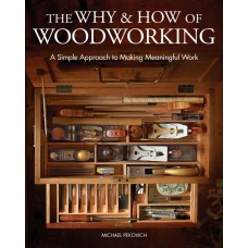 The Why and How of Woodworking - SIGNED