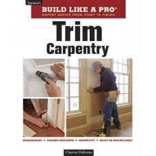 Build Like a Pro: Trim Carpentry, 2nd Edition (eBook)