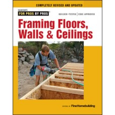 For Pros by Pros: Framing Floors, Walls & Ceilings