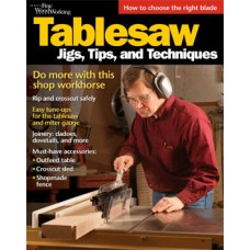 Tablesaw Jigs, Tips and Techniques