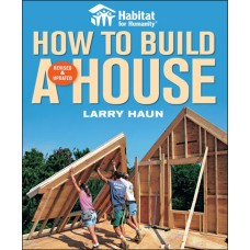 Habitat for Humanity: How to Build a House, Revised and Updated (eBook)