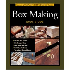 Taunton's Complete Illustrated Guide to Box Making (eBook)