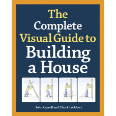 The Complete Visual Guide to Building A House (Hardcover)